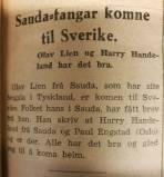 Klipp frå Ryfylke som fortel at Olav Lien var kome til Sverige, og at Harry Handeland, også han frå Sauda, var saman med han.